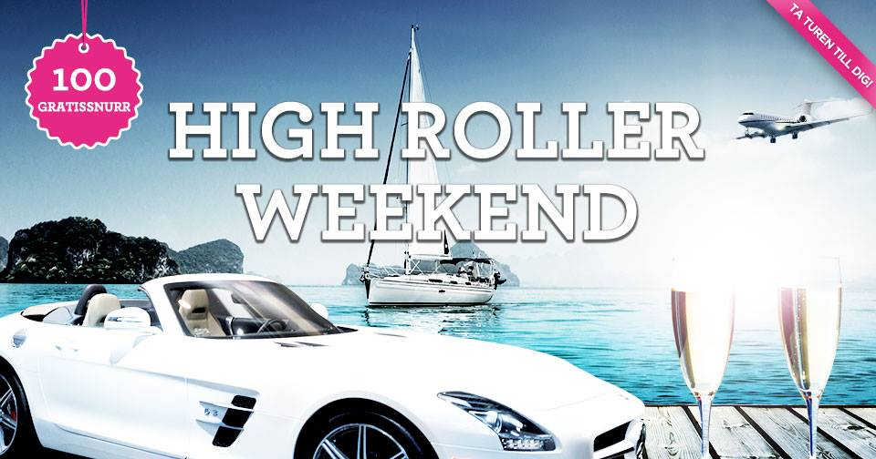 high roller weekend